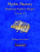 Mythic Mastery - Missing Mythic Magic Volume XV