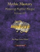 Mythic Mastery - Missing Mythic Magic Volume XVI