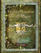 Weekly Wonders - Troll Magic