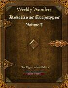 Weekly Wonders - Rebellious Archetypes Volume I