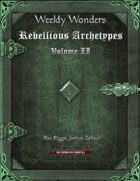 Weekly Wonders - Rebellious Archetypes Volume II