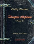 Weekly Wonders - Vampiric Infusions Volume I