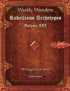 Weekly Wonders - Rebellious Archetypes Volume III