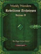 Weekly Wonders - Rebellious Archetypes Volume V
