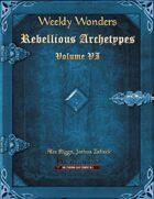 Weekly Wonders - Rebellious Archetypes Volume VI