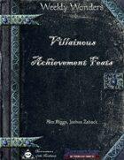Weekly Wonders - Villainous Achievement Feats