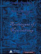 Weekly Wonders - Eldritch Archetypes Volume VII - Archetypes of Nyarlathotep