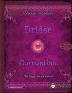 Weekly Wonders: Drider Corruption