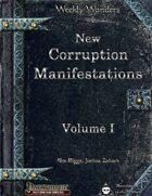 Weekly Wonders: New Corruption Manifestations Volume I