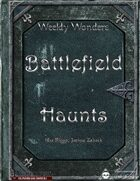 Weekly Wonders - Battlefield Haunts