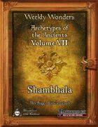 Weekly Wonders - Archetypes of the Ancients Volume VII - Shambhala