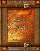 Weekly Wonders - Minotaur Foes