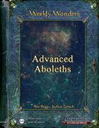 Weekly Wonders - Advanced Aboleths