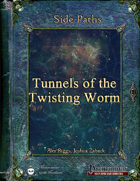 Side Paths - Tunnels of the Twisting Worm