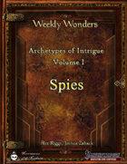 Weekly Wonders - Archetypes of Intrigue Volume I - Spies