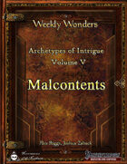 Weekly Wonders - Archetypes of Intrigue Volume V - Malcontents