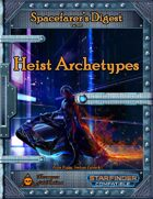 Spacefarer's Digest 003 - Heist Archetypes
