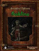 Ancestral Options - Goblins