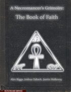 A Necromancer's Grimoire: The Book of Faith