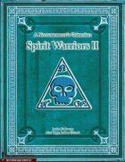 A Necromancer's Grimoire: Spirit Warriors II