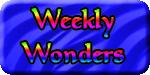 Weekly Wonders