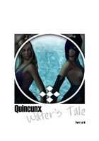 Quincunx: Water's Tale (Part 1 of 6)