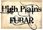High Plains FUBAR