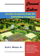 Crossed Sabers: Cavalry Scenarios from the Gettysburg Campaign