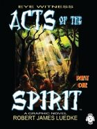 Eye Witness (Book Two): Acts of the Spirit - Part One