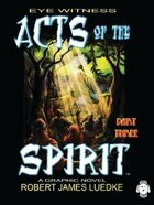 Eye Witness (Book Two): Acts of the Spirit - Part Three