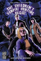 The Children's Vampire Hunting Brigade Vol. 2: Age of The Wicked