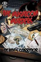 The Mushroom Murders: Deaths Corridor