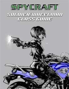Classic Spycraft: Soldier/Wheelman Class Guide