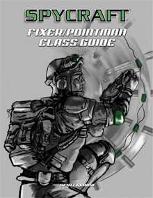 Classic Spycraft: Fixer/Pointman Class Guide