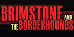 Brimstone & The Borderhounds