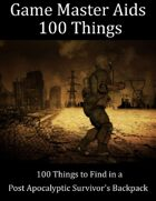 GM's Aids #1: 100 Things to Find in a Post Apocalyptic Survivors Backpack