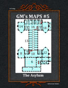 GM's Maps #5: The Asylum