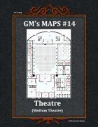 GM's Maps #14: Medium Theatre