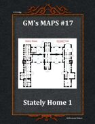 GM's Maps #17: Stately Home