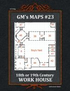 GM's Maps #23: Work House