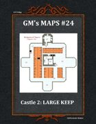 GM's Maps #24: Castle 2: Large Keep