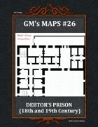 GM's Maps #26: Debtors prison (18th and 19th century)
