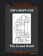 GM's Maps #28: The Grand Hotel