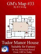 GM's Map 33 Tudor Manor House