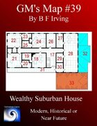 GM\'s Maps #39: Wealthy Suburban House