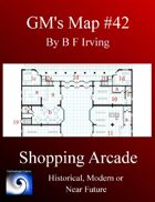 GM's Maps #42: Shopping Arcade