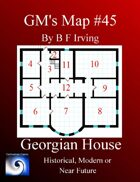 GM's Maps #45: Georgian Period House
