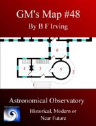 GM's Maps #48:Astronomical Observatory
