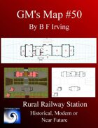 GM's Maps #50: Rural Railway station