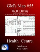 GM's Maps #55: Health Centre